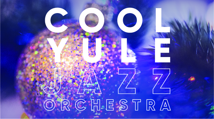 "Jazz Orchestra Concert ""COOL YULE"""